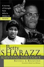 Betty Shabazz, Surviving Malcolm X : A Journey of Strength from Wife to Widow to