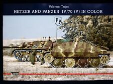 HETZER AND PANZER IV/70 IN COLOUR BY WALDEMAR TROJCA