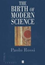 The Birth of Modern Science (Making of Europe)-ExLibrary
