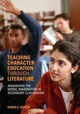 Teaching Character Education through Literature: Awakening the Moral Imagination