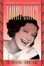 Fanny Brice : The Original Funny Girl by Herbert G. Goldman (1993, Paperback,...