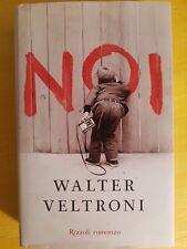 LIBRO WALTER VELTRONI - NOI - ROMANZO RIZZOLI 2009 PRIMA EDIZIONE