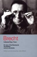 Brecht Collected Plays: 3: St Joan;Mother;Lindbergh's Flight;Baden-Baden;He S...