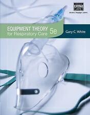Equipment Theory for Respiratory Care, White, Gary, Good Book