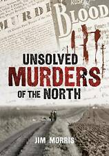 Morris-Unsolved Murders Of The North  BOOK NEW