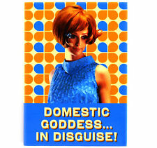 Domestic Goddess in Disguise Fridge Magnet