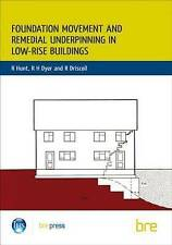 Foundation Movement and Remedial Underpinning in Low-Rise Buildings: (BR 184) b