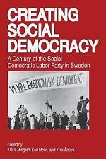 Creating Social Democracy : A Century of the Social Democratic Labor Party in...
