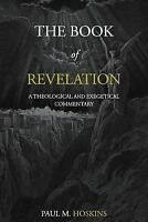 Book of Revelation : A Theological and Exegetical Commentary, Paperback by Ho...