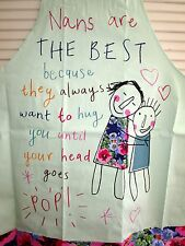 "APRON ""NANS ARE THE BEST THEY ALWAYS WANT TO HUG YOU TIL YOUR HEAD GOES POP""! BN"