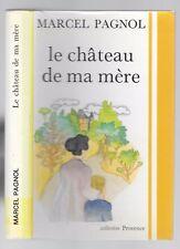 Le CHÂTEAU de ma MÈRE SOUVENIRS D'ENFANCE de Marcel PAGNOL Éditions de Provence