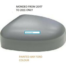 FORD MONDEO 07 to 06/09/2010 WING MIRROR COVER RIGHT  PAINTED ANY FORD COLOUR