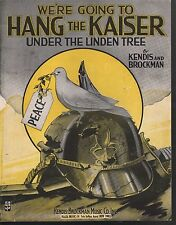 We're Going To Hang The Kaiser Under the Linden Tree 1917 Lg Format Sheet Music
