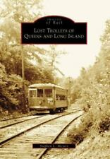 Lost Trolleys of Queens and Long Island Images of Rail