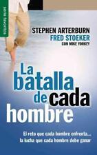 LA BATALLA DE CADA HOMBRE / EVERY MAN'S BATTLE - ARTERBURN, STEPHEN/ STOEKER, FR