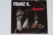 "FRANZ K. -Randale / Wilder Tanz- 7"" 45 Aladin Records (ALA A 1752)"