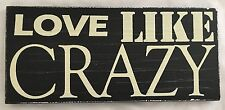 "Hobby Lobby Black 4.5X10"" Sign: LOVE LIKE CRAZY"