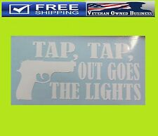 TAP TAP OUT GOES THE LIGHTS VINYL DECAL STICKER GUN AR15 2nd Amend NRA Nugent