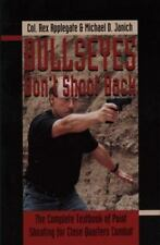 Bullseyes Don't Shoot Back Book -Point Shooting for Close Quarters Combat -NEW!