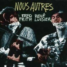 Fred Frith, Frith Fred & Lussier Rene - Nous Autres [New CD]