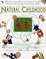 Natural Childhood: The First Practical and Holisti