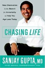 CHASING LIFE - SANJAY GUPTA - TIPS ON ACHIEVING YOUR BEST LIFETIME - FEEL GREAT