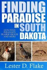 Finding Paradise in South Dakota: Gun Dogs, Pheasants, Prairie Grouse, and.