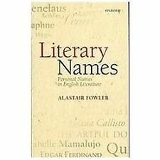 Literary Names: Personal Names in English Literature by Fowler, Alastair