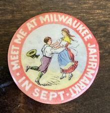 Antique Milwaukee Jahrmarkt Pinback Button Pin 1902 German Festival Wisconsin