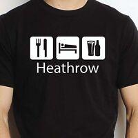 HEATHROW EAT SLEEP DRINK HEATHROW PERSONALISED T SHIRT