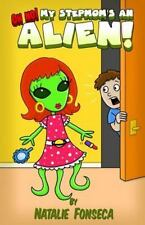 Oh No! My Stepmom's an Alien! by Natalie Fonseca (2014, Paperback)