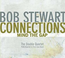 Bob Stewart - Connections-Mind the Gap [New CD]