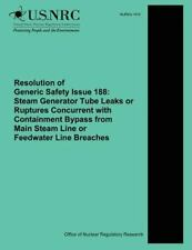 Resolution of Generic Safety Issue 188: Steam Generator Tube Leaks or...