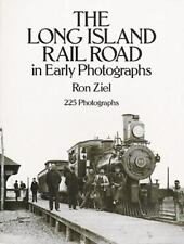 The Long Island Rail Road in Early Photographs by Ron Ziel (1990 softcover)