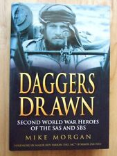 Daggers Drawn: Second World War Heroes of the SAS and SBS - Mike Morgan