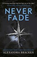 The Darkest Minds: Never Fade: Book 2 (The Darkest Minds trilogy) by Bracken, Al
