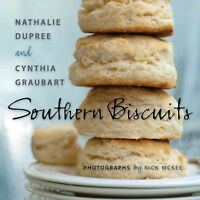 Southern Biscuits, Hardcover by Dupree, Nathalie; Graubart, Cynthia; McKee, R...