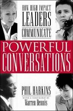 Powerful Conversations : How High Impact Leaders Communicate by Philip J. Harkin