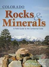 Colorado Rocks & Minerals: A Field Guide to the Centennial State Rocks & Minera