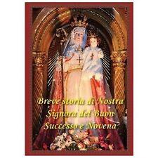 Breve Storia Di Nostra Signora Del Buon Successo e Novena (2013, Paperback)
