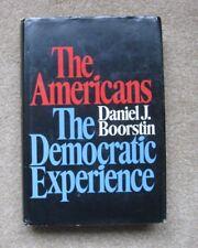 THE AMERICANS: The Democratic Experience, by Daniel J. Boorstin, 1st, 1973, HCDJ