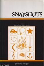Bob McGregor SNAPSHOTS: TWENTY FOUR SHORT STORIES  1st Ed. SC Book
