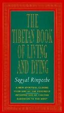 Tibetan Book of Living and Dying : New Spiritual Classic from One of the...