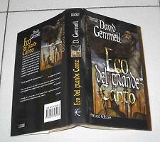 David Gemmell ECO DEL GRANDE CANTO Fanucci Il Libro d'oro 1 ed 1998 Fantasy