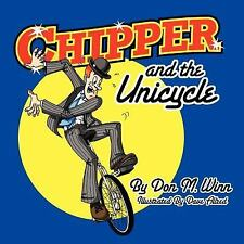 Chipper and the Unicycle: A Kids Book about a Circus Clown Who Wants to Learn So