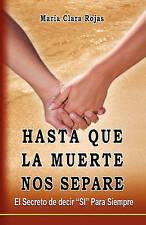 """Hasta Que La Muerte Nos Separe: El Secreto de decir """"SI"""" Para Siempre (Spanish E"""