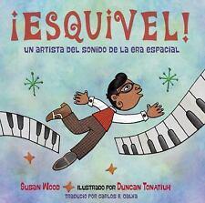 ¡Esquivel! : Un Artista Del Sonido de la Era Espacial by Susan Wood and...