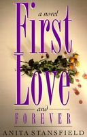 First Love and Forever: A Novel by Anita Stansfield