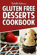 NEW Gluten Free Desserts Cookbook: Delicious, Chocolate Goodie Recipes