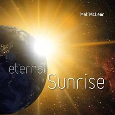 ♬ - MAT McLEAN - ETERNAL SUNRISE - CD 10 TITRES - 2016 - NEUF NEW NEU - ♬
